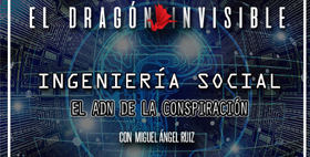El Dragon Invisible 3x10: Ingeniería social