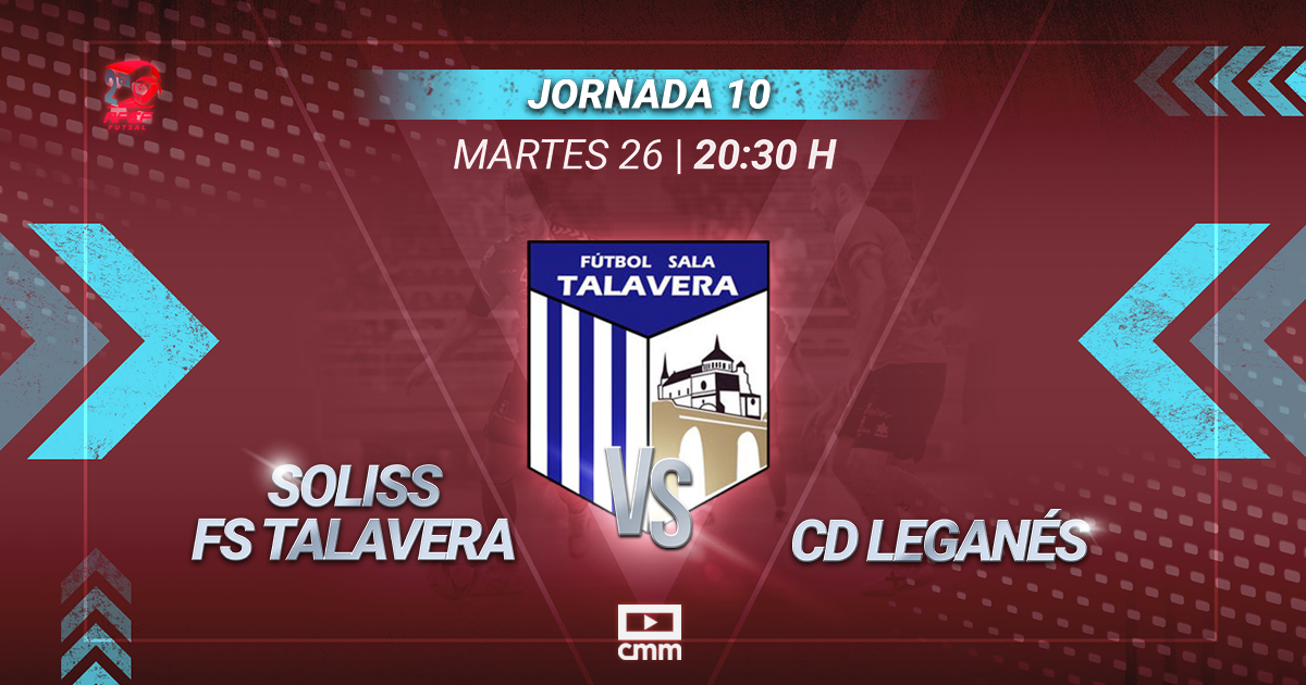 CMMPlay | Soliss Talavera FS - CD Leganés
