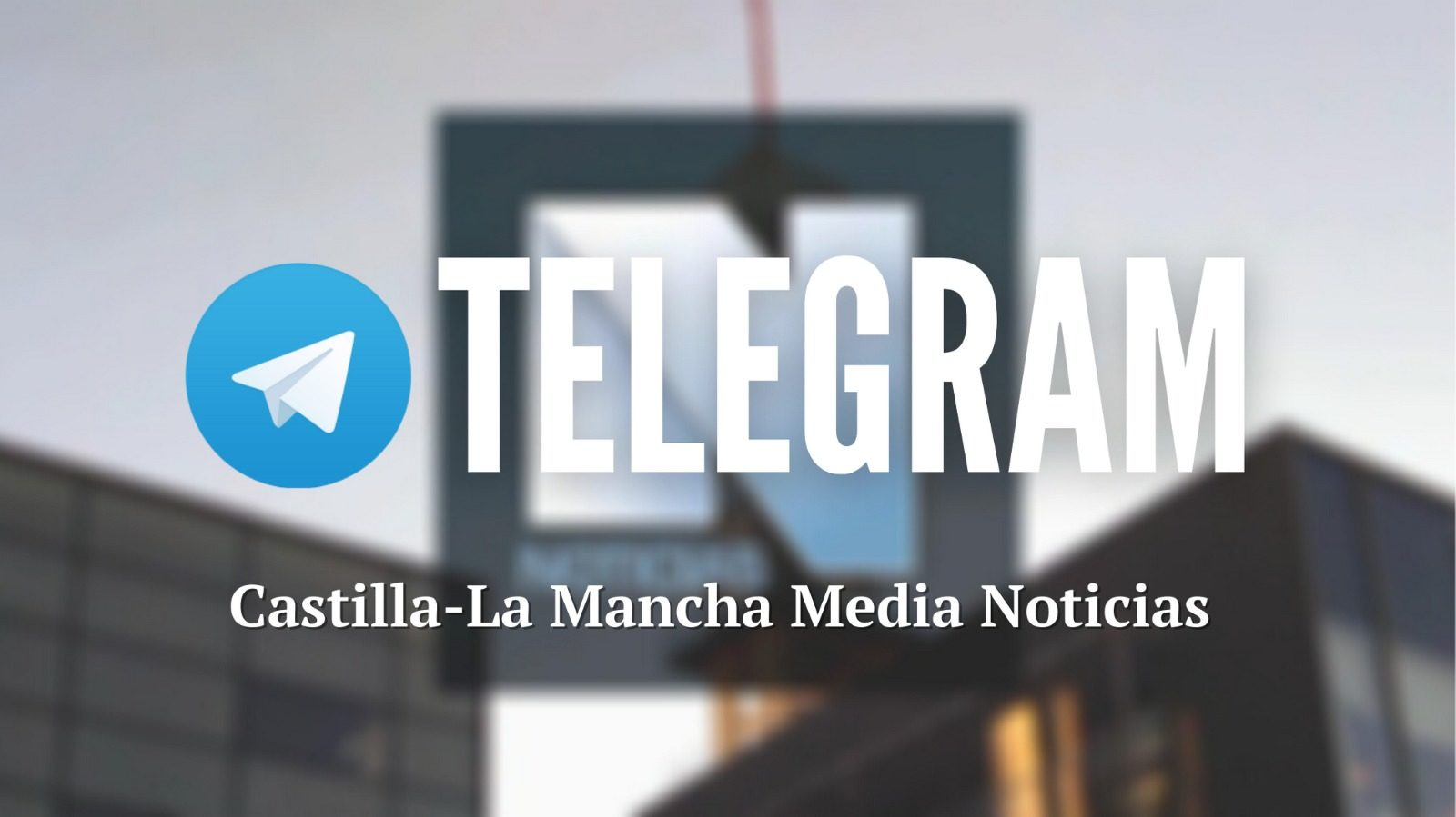 Digital CMM Noticias se estrena en Telegram